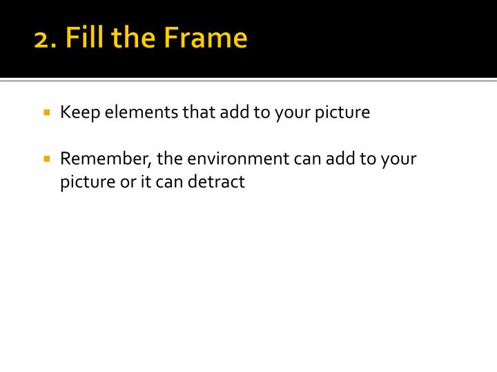 2. Fill the Frame