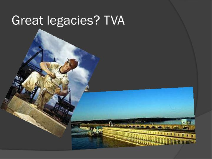 Great legacies? TVA
