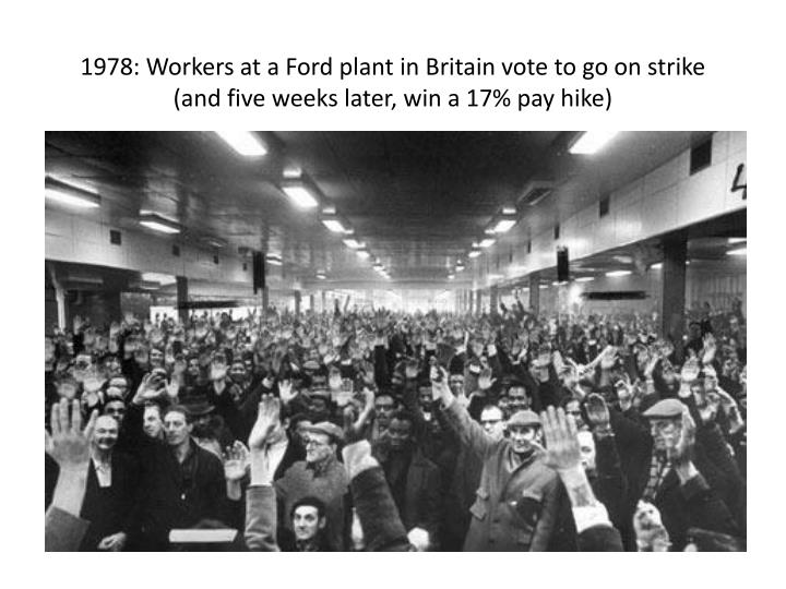 1978: Workers at a Ford plant in Britain vote to go on strike