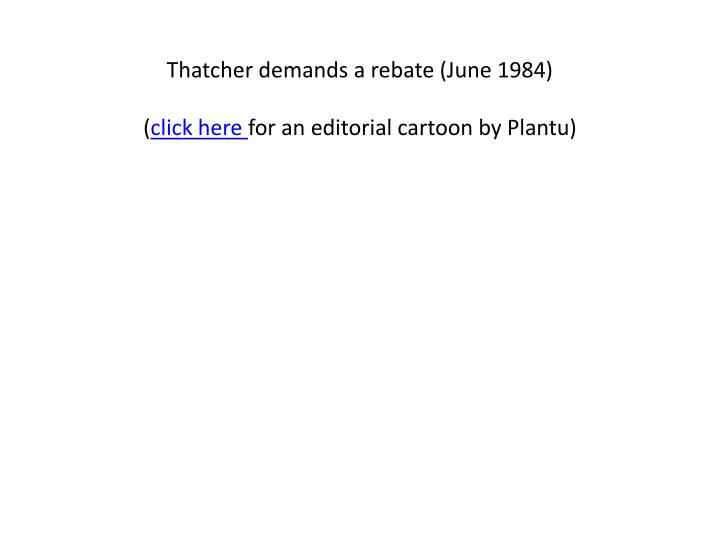 Thatcher demands a rebate (June 1984)