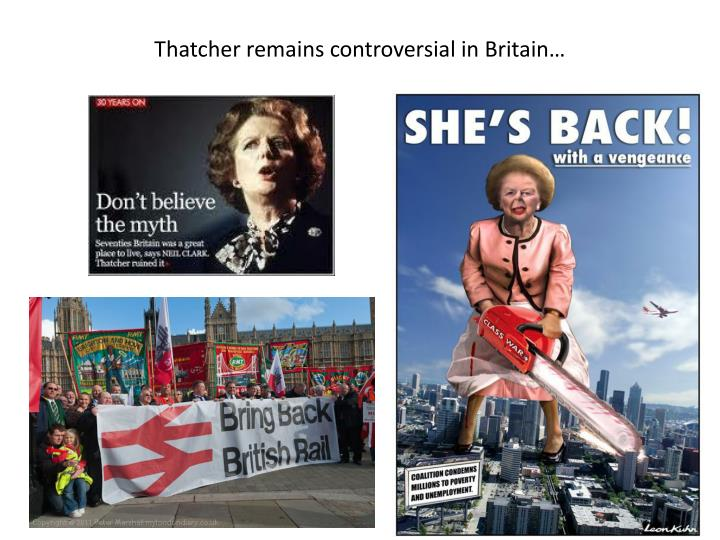 Thatcher remains controversial in Britain…