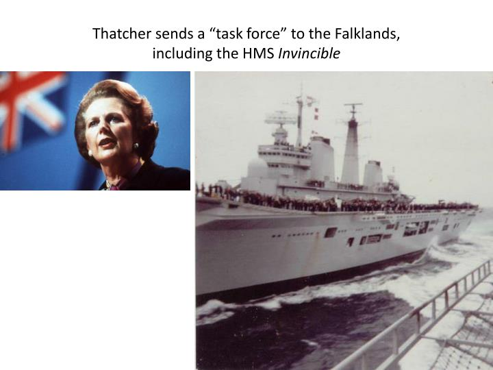 "Thatcher sends a ""task force"" to the Falklands,"