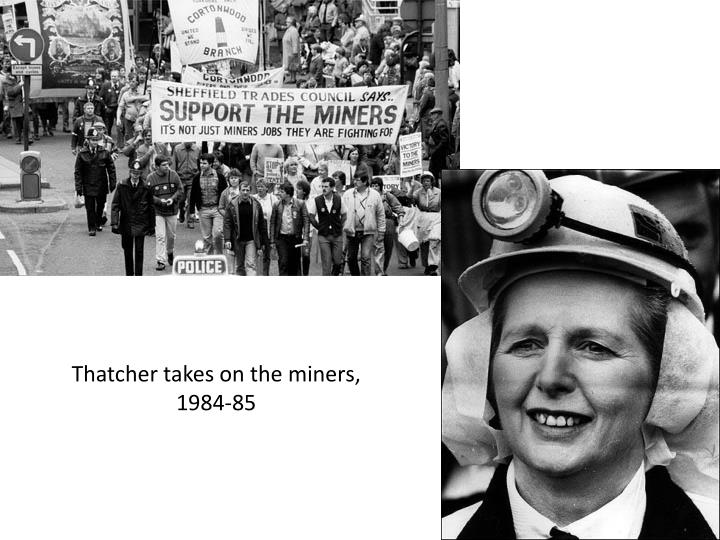 Thatcher takes on the miners, 1984-85