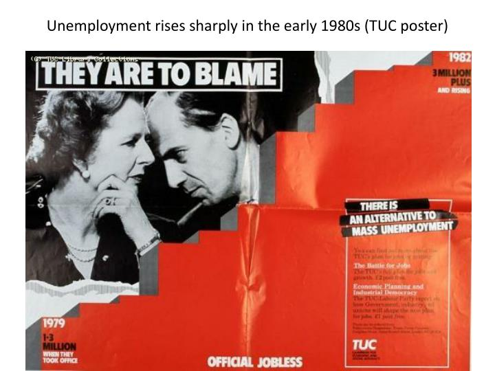 Unemployment rises sharply in the early 1980s (TUC poster)