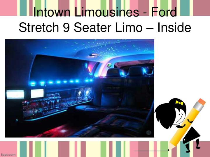 Intown Limousines - Ford Stretch 9 Seater Limo – Inside