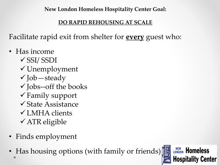 New London Homeless Hospitality Center Goal: