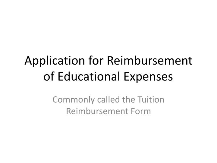 tuition reimbursement 1 Tuition reimbursement has long been a benefit of corporate employers and it's no wonder companies see it as a way to retain current workers, keep employees' skills up-to-speed, and attract new talent about five in six—or 83%—of organizations surveyed by the international foundation of.