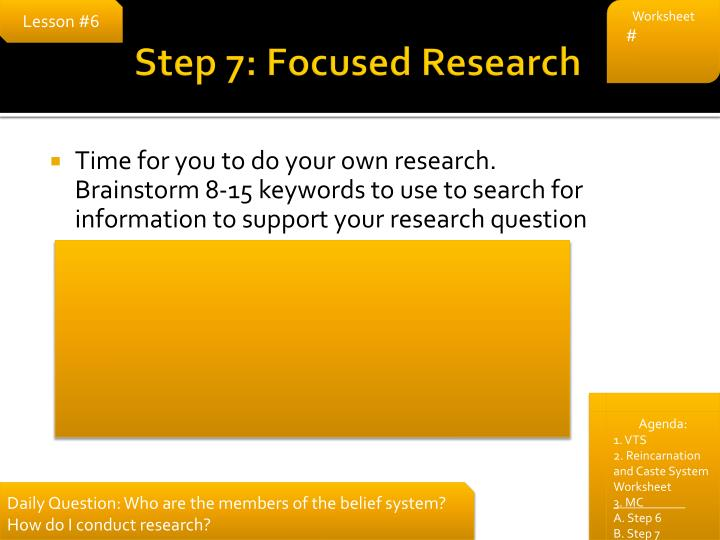 Step 7: Focused Research