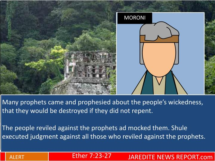 Many prophets came and prophesied about the people's wickedness, that they would be destroyed if they did not repent.