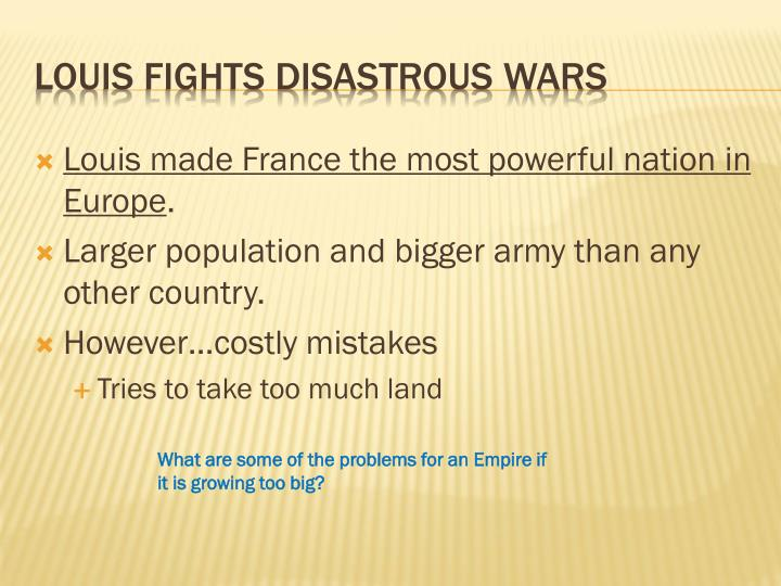 Louis made France the most powerful nation in Europe