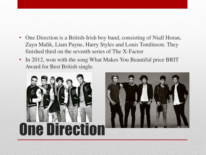 One Direction is a British-Irish boy band, consisting of Niall Horan,