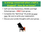 is energy conserved when a ball is dropped how do we know