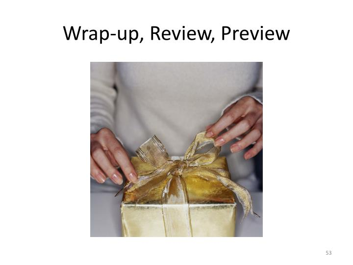 Wrap-up, Review, Preview