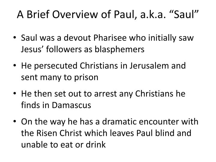 "A Brief Overview of Paul, a.k.a. ""Saul"""