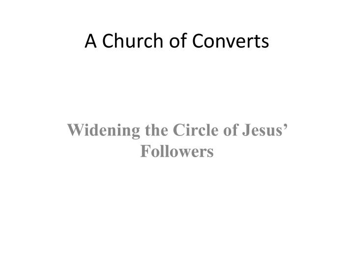 A Church of Converts
