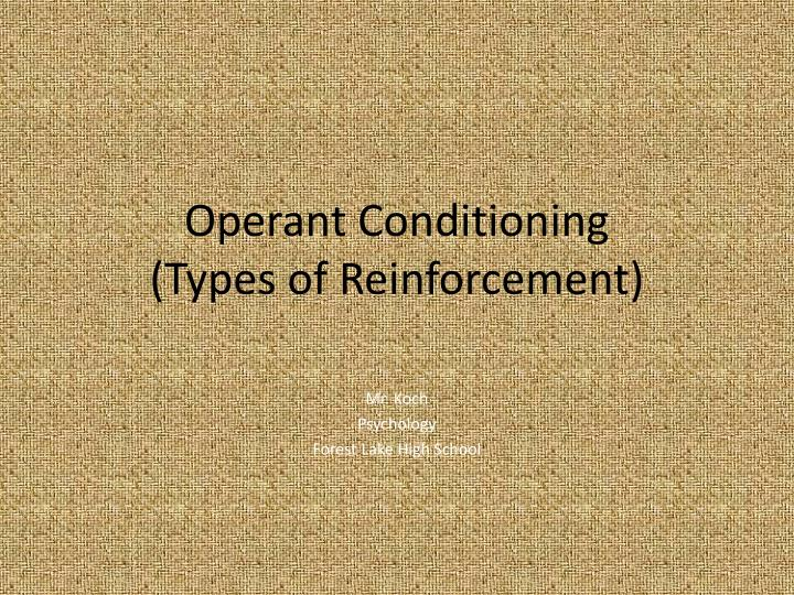 Operant conditioning types of reinforcement
