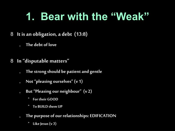 """1.  Bear with the """"Weak"""""""