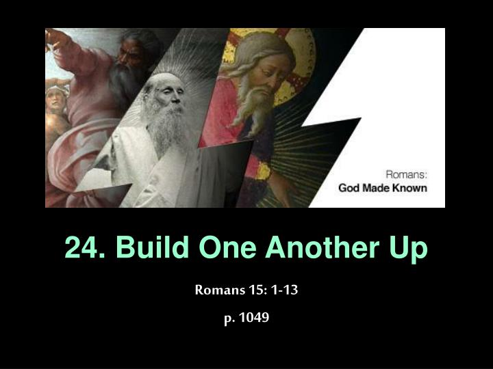 24. Build One Another Up
