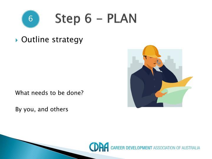 Step 6 - PLAN