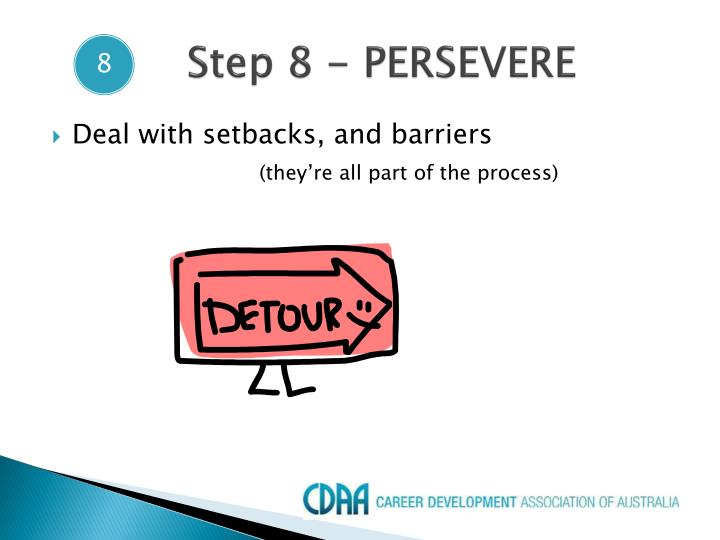 Step 8 - PERSEVERE