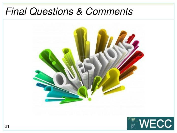Final Questions & Comments