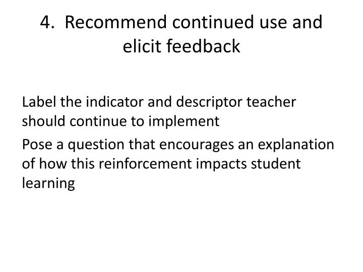 4.  Recommend continued use and elicit feedback