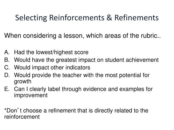 Selecting Reinforcements & Refinements