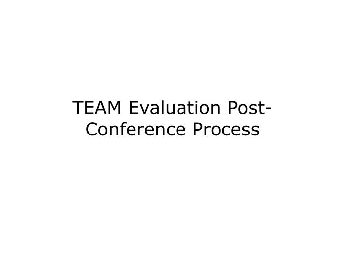 team evaluation post conference process
