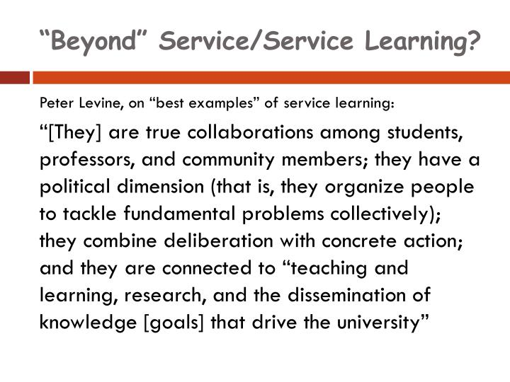 """Beyond"" Service/Service Learning?"