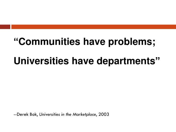 """Communities have problems;"