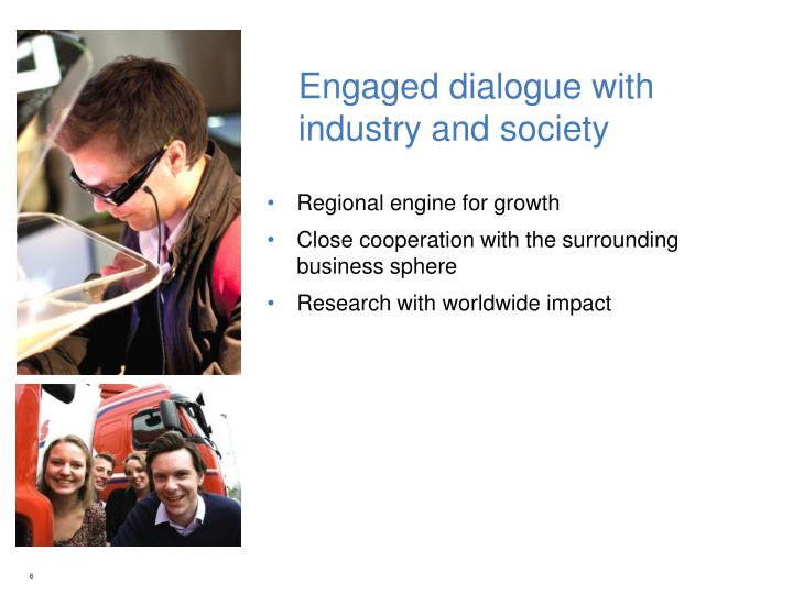 Engaged dialogue with industry and society