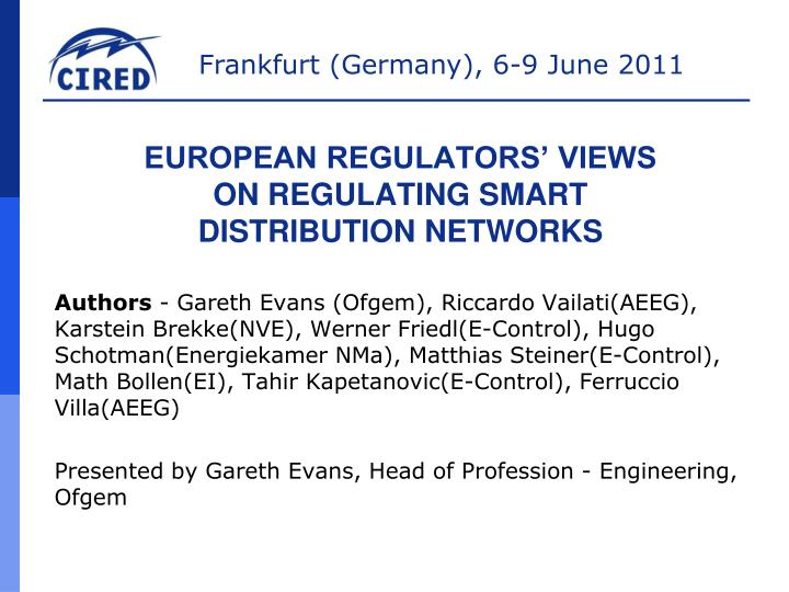 European regulators views on regulating smart distribution networks