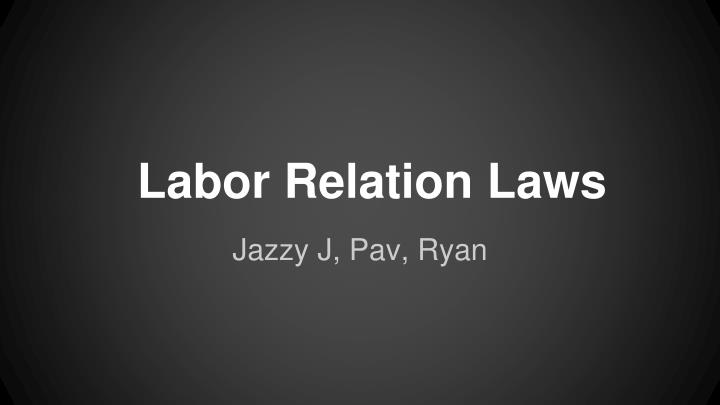 Labor relation laws