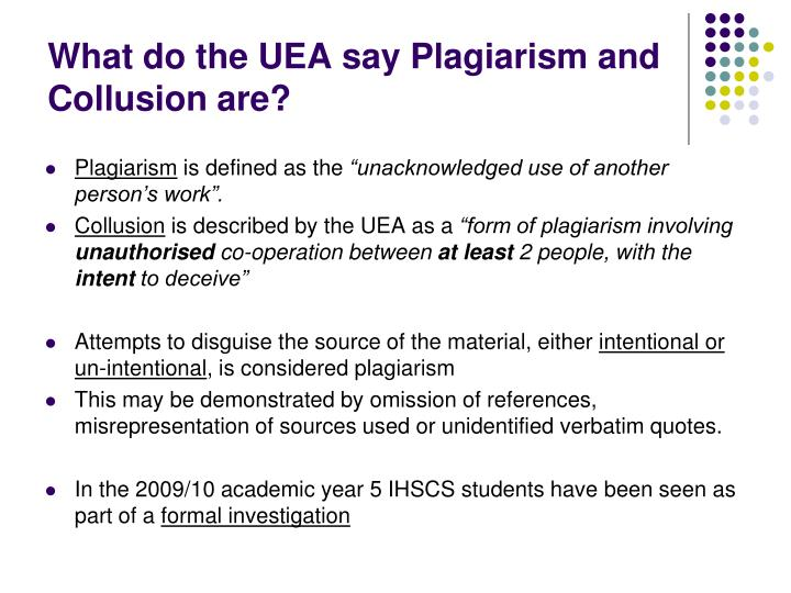 What do the UEA say Plagiarism and Collusion are?
