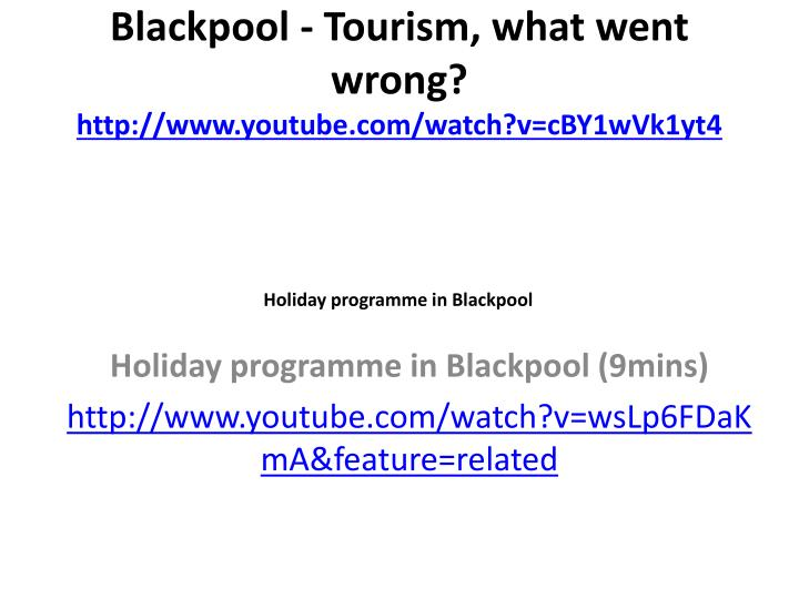 Blackpool - Tourism, what went wrong?