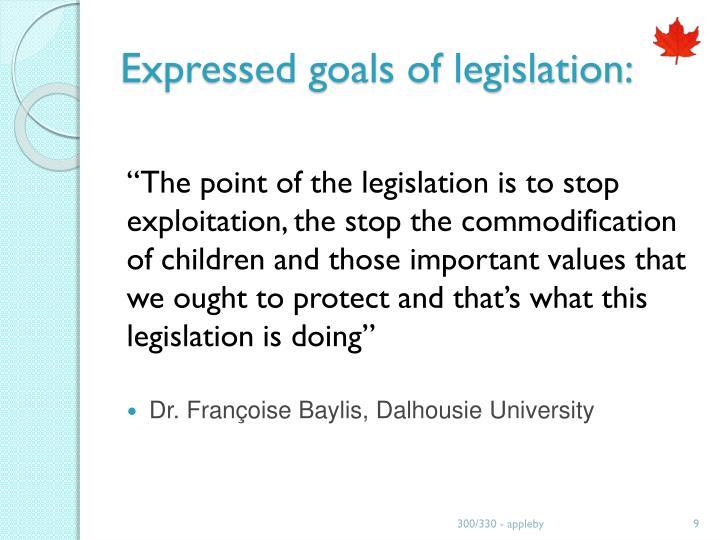 Expressed goals of legislation: