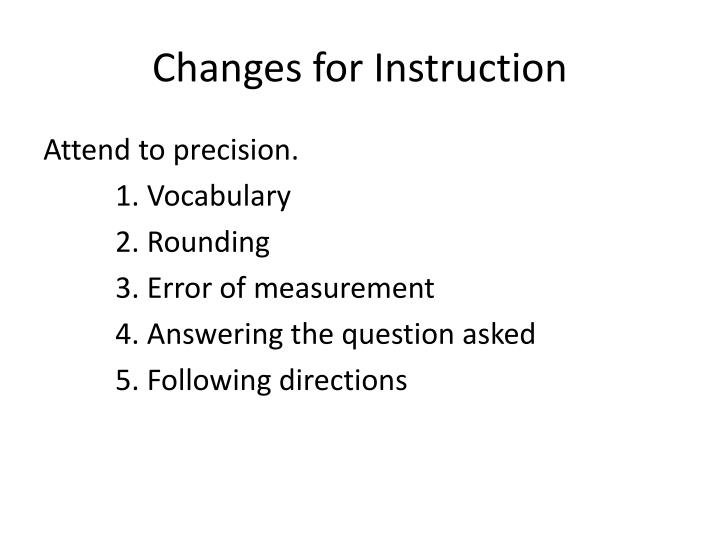 Changes for Instruction