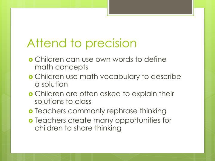 Attend to precision