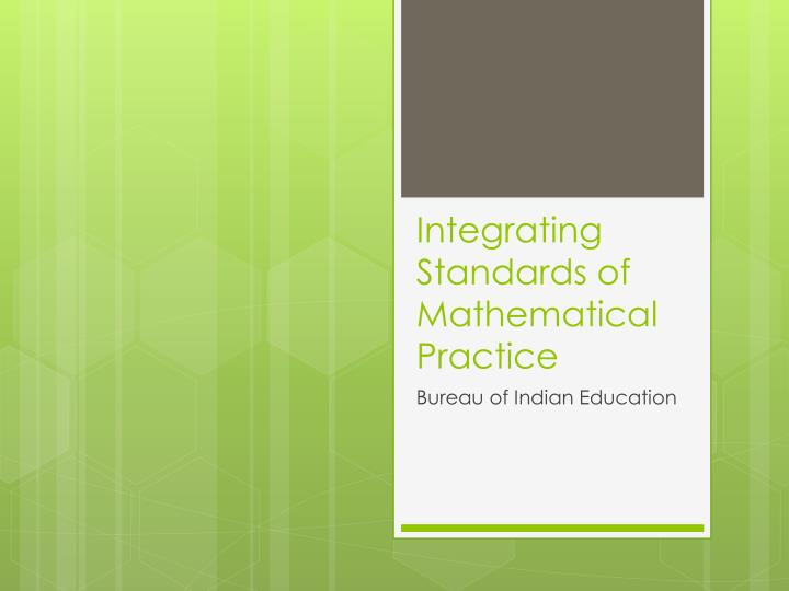 Integrating standards of mathematical practice