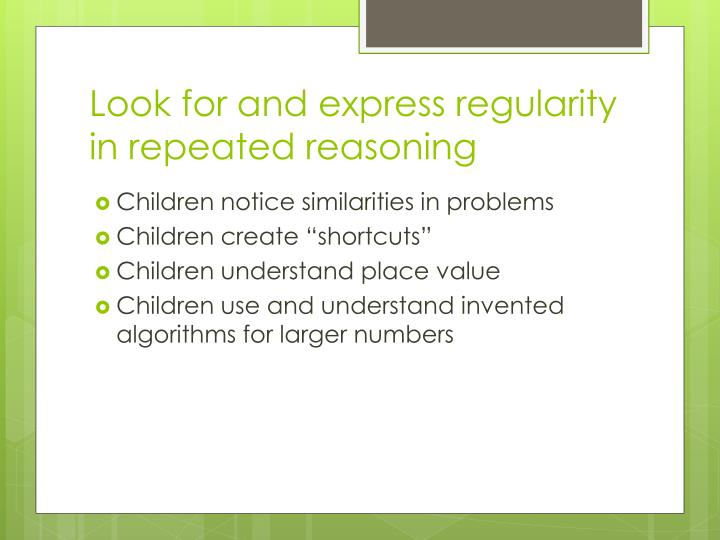 Look for and express regularity in repeated reasoning