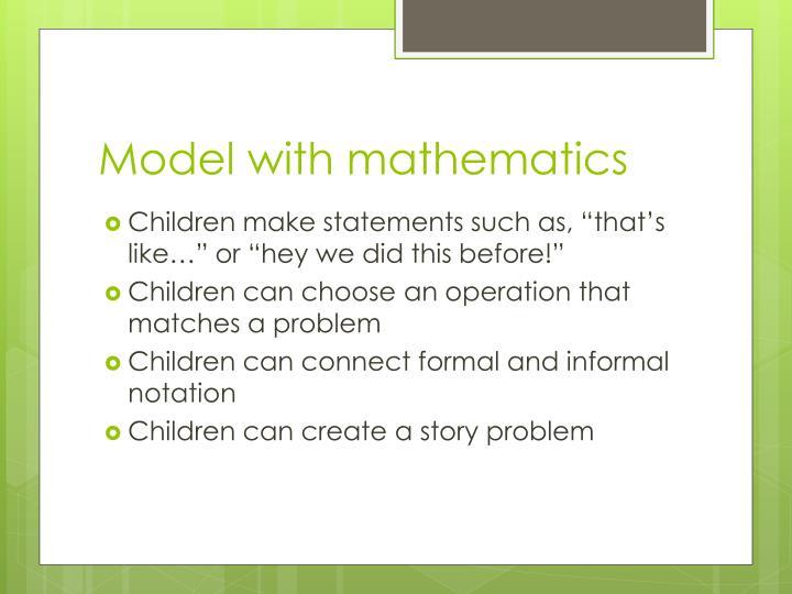 Model with mathematics