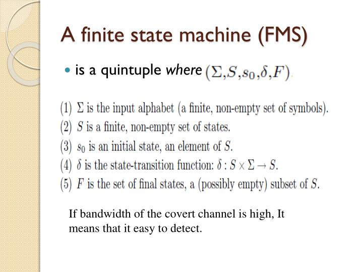 A finite state machine (FMS)