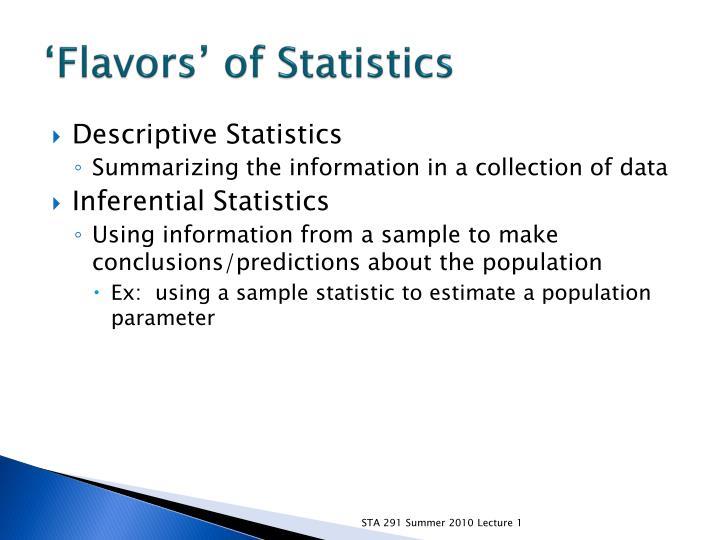 'Flavors' of Statistics