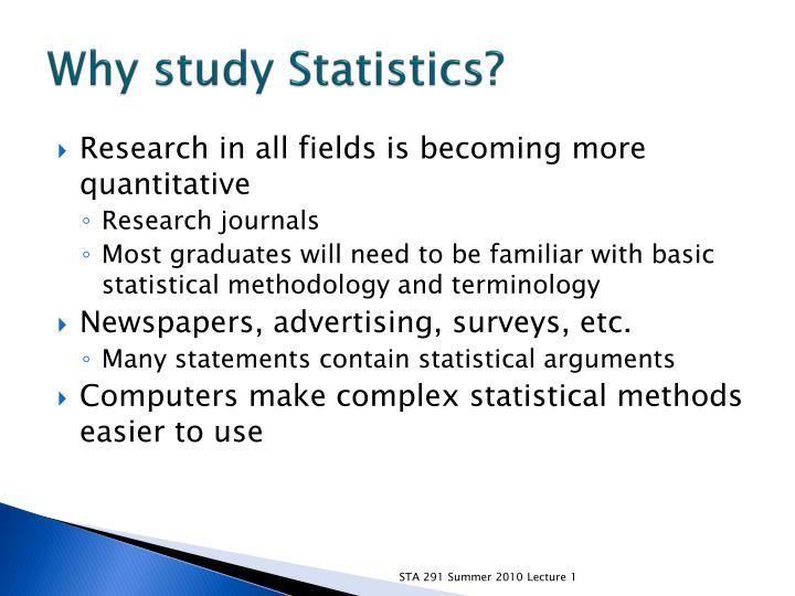 Why study Statistics?