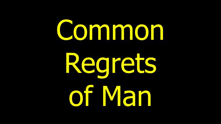 Common regrets of man