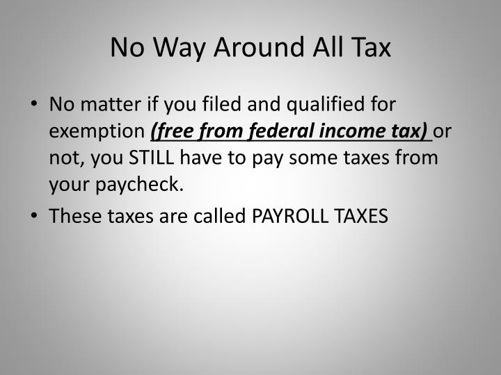 No Way Around All Tax