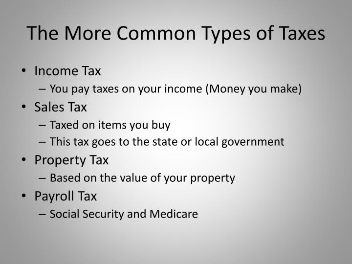 The More Common Types of Taxes