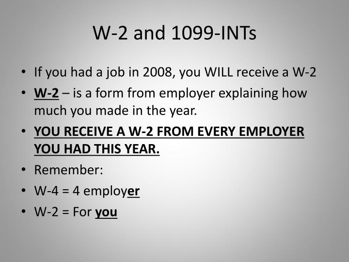 W-2 and 1099-INTs
