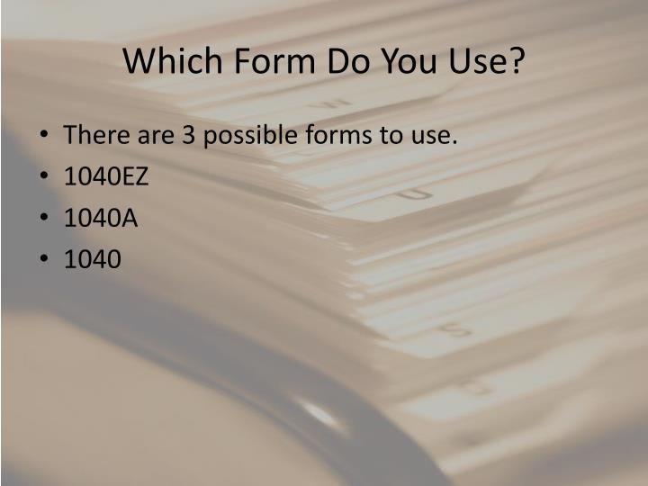Which Form Do You Use?