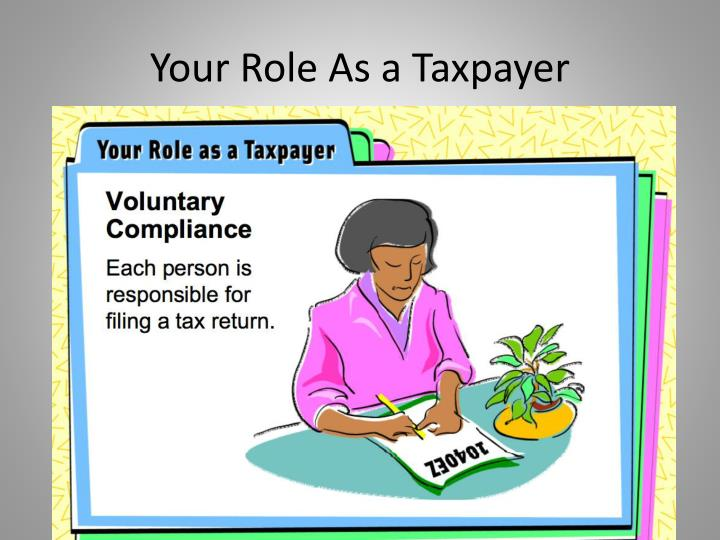 Your Role As a Taxpayer
